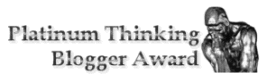 Thinking Blogger Award - Platinum