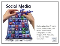 Social Media for Crafters and Artists: Covering the Basics of the Social Web ebook by Lorelle VanFossen