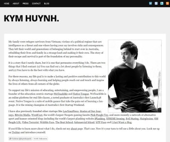 Kym Huynh proves it through a site makeover on his front page bio