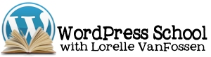 Badge - Learn WordPress with Lorelle VanFossen at WordPress School.