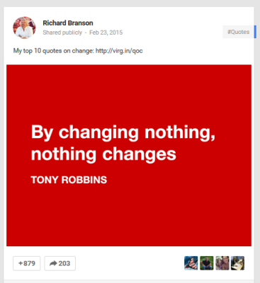 Google+ Share by Richard Branson of quote by Tom Robbins that by changing nothing nothing changes.